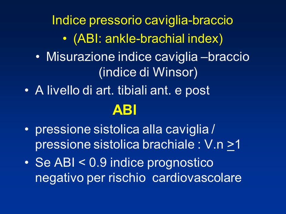 Indice pressorio caviglia-braccio (ABI: ankle-brachial index) Misurazione indice caviglia –braccio (indice di Winsor) A livello di art.