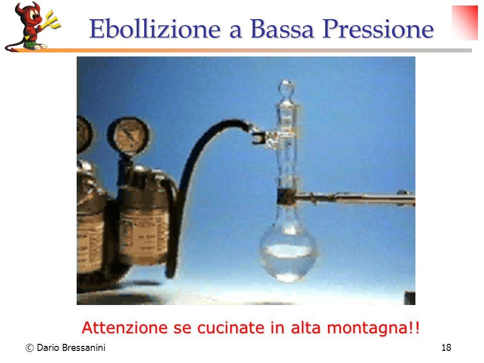© Dario Bressanini18 Ebollizione a Bassa Pressione Attenzione se cucinate in alta montagna!!
