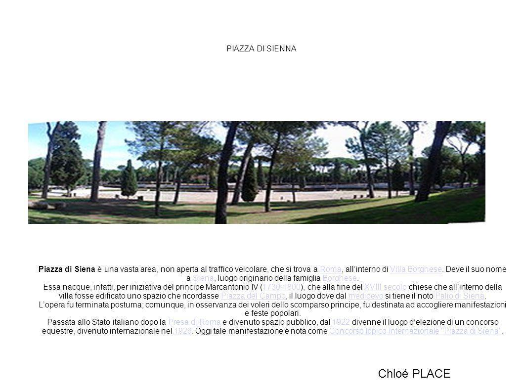 PIAZZA DI SIENNA Piazza di Siena è una vasta area, non aperta al traffico veicolare, che si trova a Roma, allinterno di Villa Borghese. Deve il suo no