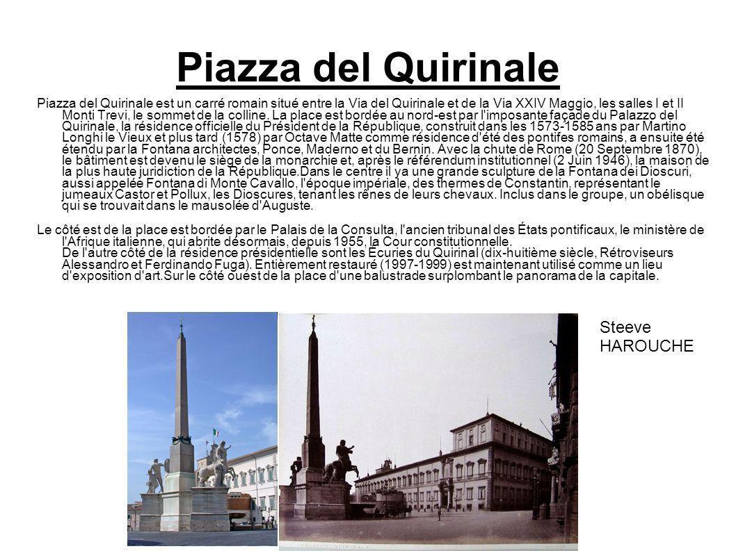 Piazza del Quirinale Piazza del Quirinale est un carré romain situé entre la Via del Quirinale et de la Via XXIV Maggio, les salles I et II Monti Trev