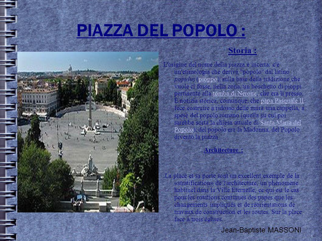 PIAZZA DEL POPOLO : Storia : L'origine del nome della piazza è incerta: c'è un'etimologia che deriva
