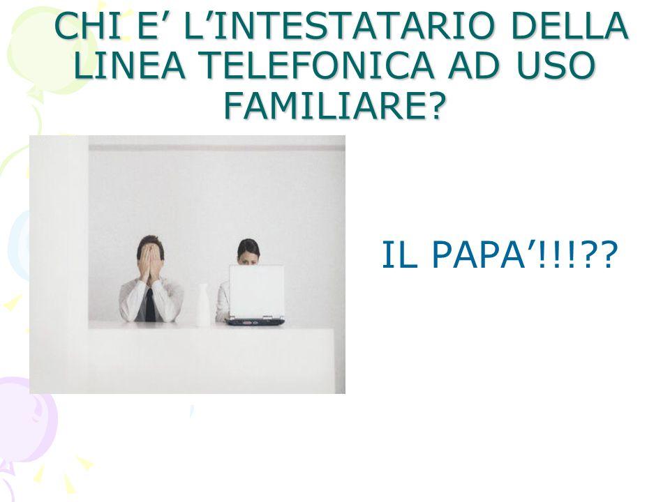 CHI E LINTESTATARIO DELLA LINEA TELEFONICA AD USO FAMILIARE.