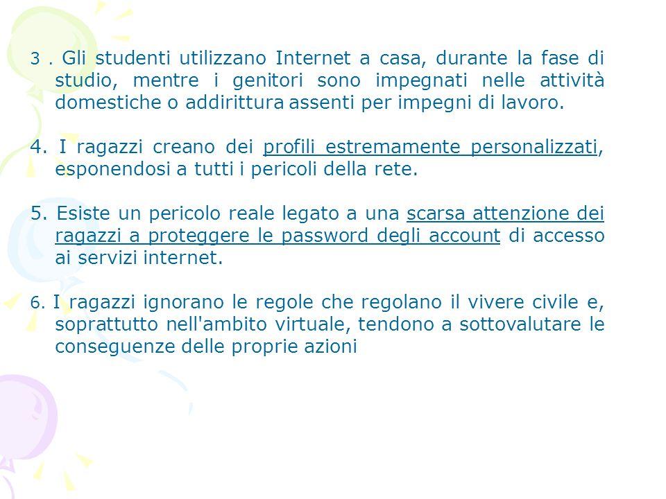 3. Gli studenti utilizzano Internet a casa, durante la fase di studio, mentre i genitori sono impegnati nelle attività domestiche o addirittura assent