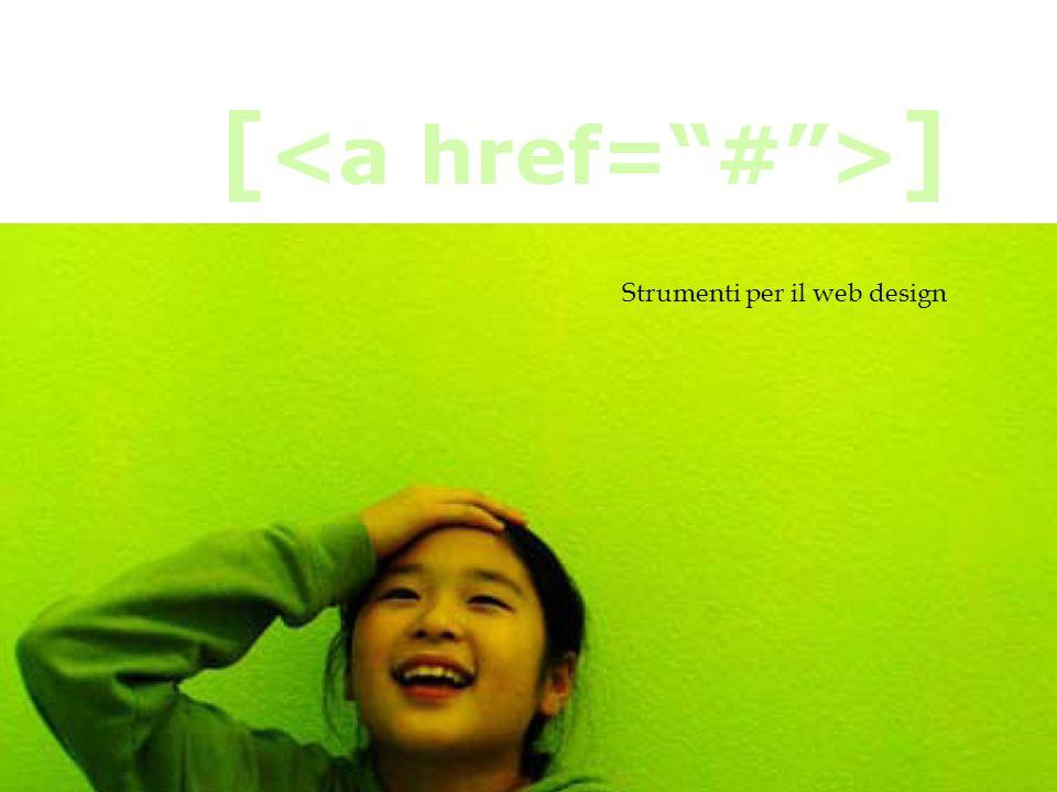 Strumenti per il web design [ ]