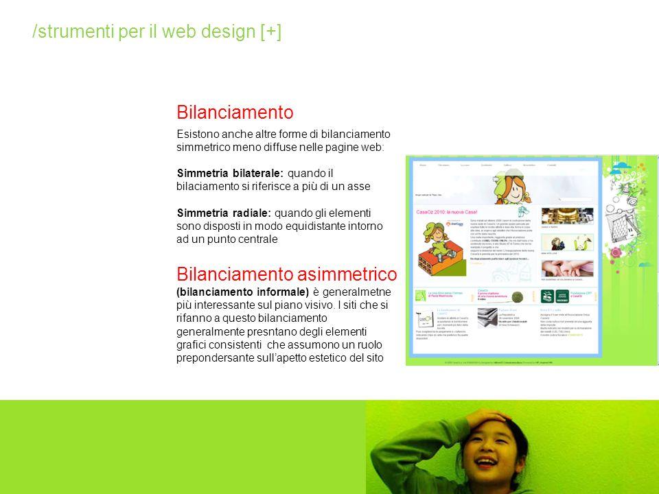 Bilanciamento /strumenti per il web design [+] Esistono anche altre forme di bilanciamento simmetrico meno diffuse nelle pagine web: Simmetria bilater