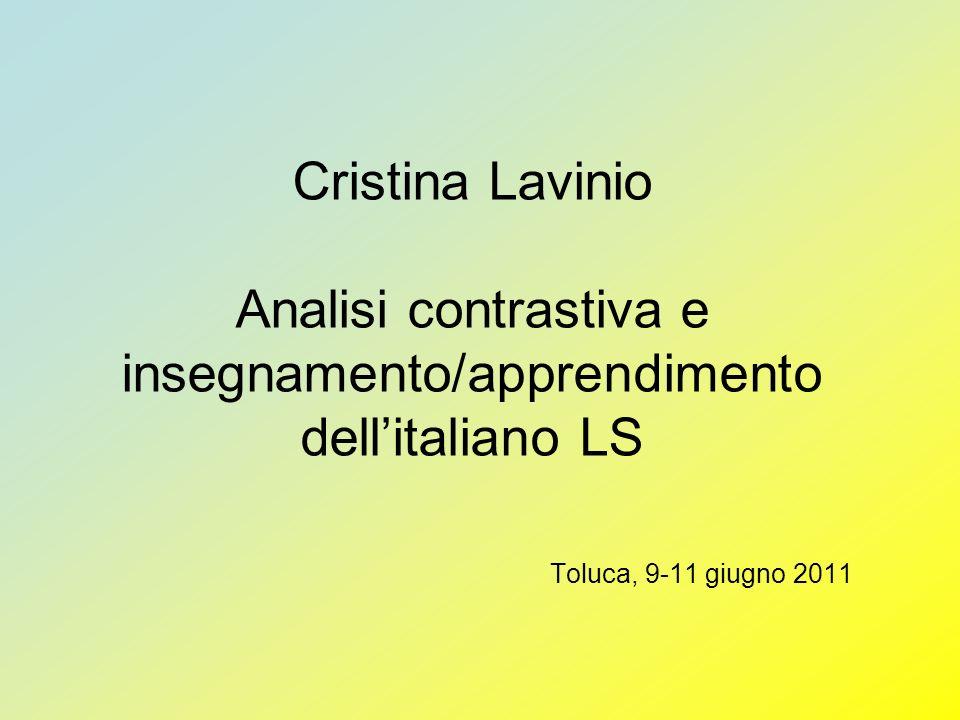 Definizione: date due L, cioè due sistemi linguistici, la linguistica contrastiva (e dunque lanalisi c.) ne confronta le rispettive strutture per individuarne similarità e differenze.