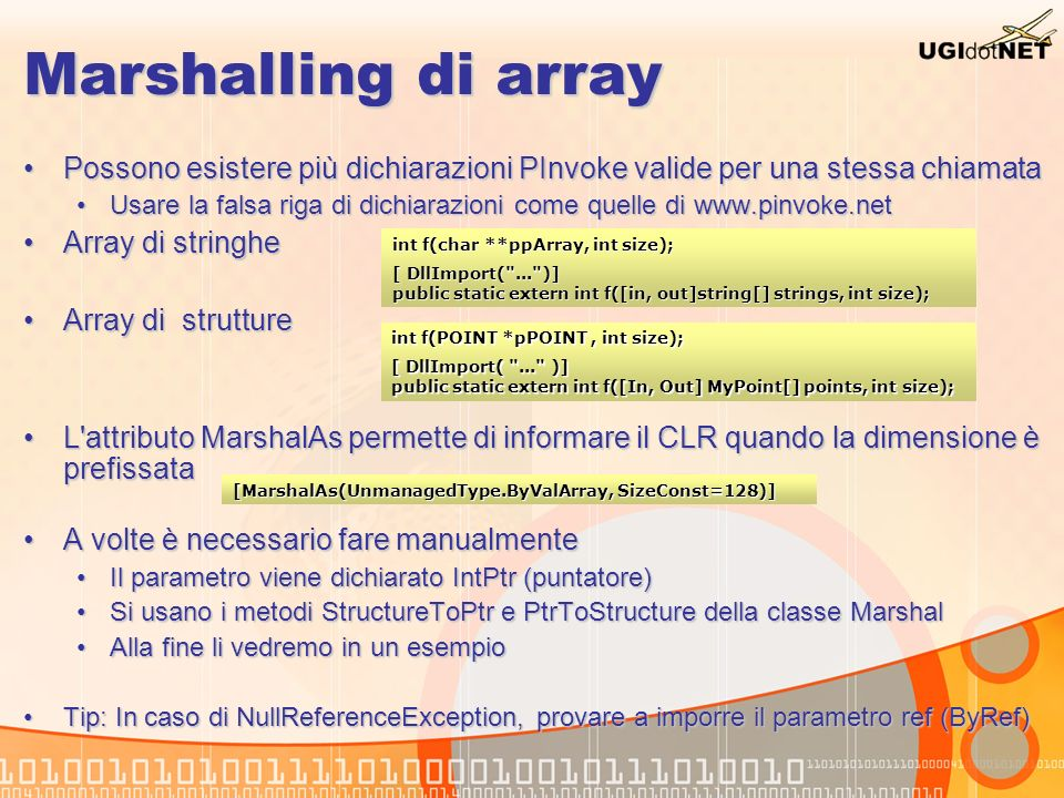 Marshalling di array Possono esistere più dichiarazioni PInvoke valide per una stessa chiamataPossono esistere più dichiarazioni PInvoke valide per un