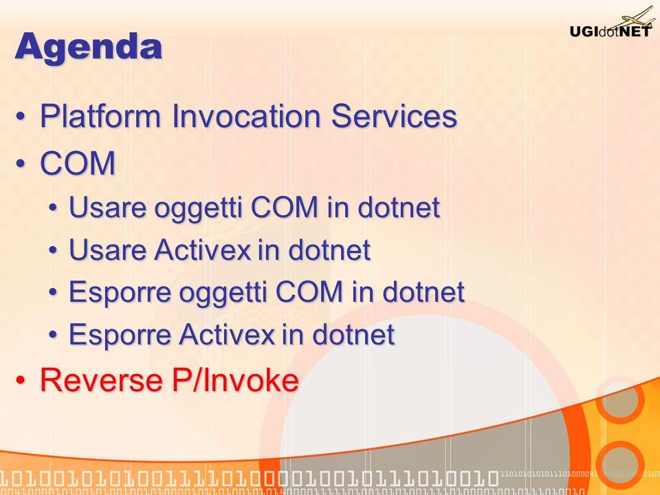 Agenda Platform Invocation ServicesPlatform Invocation Services COMCOM Usare oggetti COM in dotnetUsare oggetti COM in dotnet Usare Activex in dotnetU