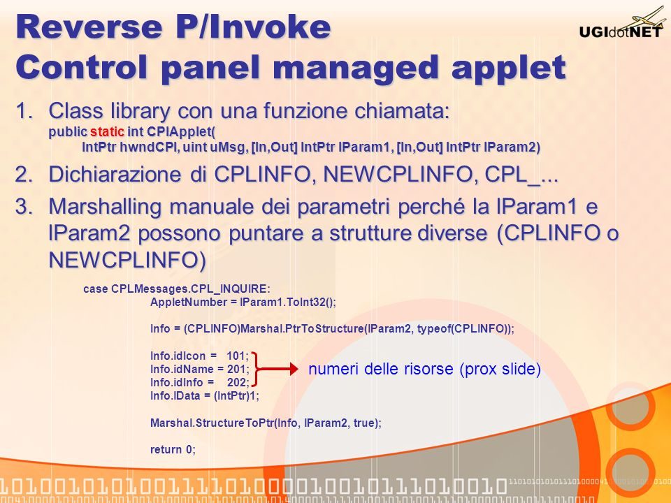 Reverse P/Invoke Control panel managed applet 1.Class library con una funzione chiamata: public static int CPlApplet( IntPtr hwndCPl, uint uMsg, [In,O