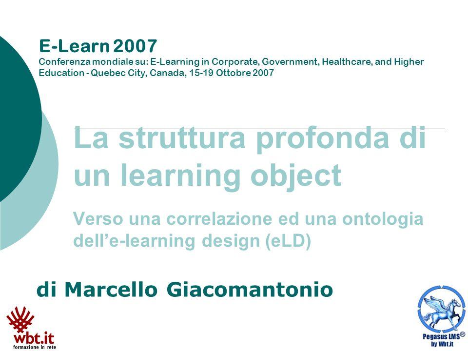 M.Giacomantonio - mg@wbt.itLa struttura profonda di un learning object - Elearn 20072 Alcuni problemi non risolti Come possiamo riutilizzare un LO (learning object).