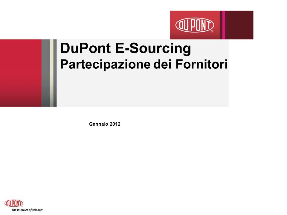 DuPont E-Sourcing – Accettazione dei Termini e delle Condizioni (esempio) 12/14/2011 E-Sourcing Supplier Participation Guide 12 I fornitori dovranno cliccare su Accept per continuare Questa schermata è per le Condizioni e termini di DuPont.