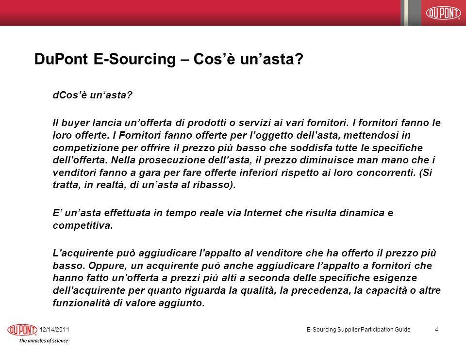 DuPont E-Sourcing – Workbench dei Fornitori (continua) 11/3/2013 E-Sourcing Supplier Participation Guide 15 Di seguito è riportato un esempio della seconda parte del Workbench del Fornitore.