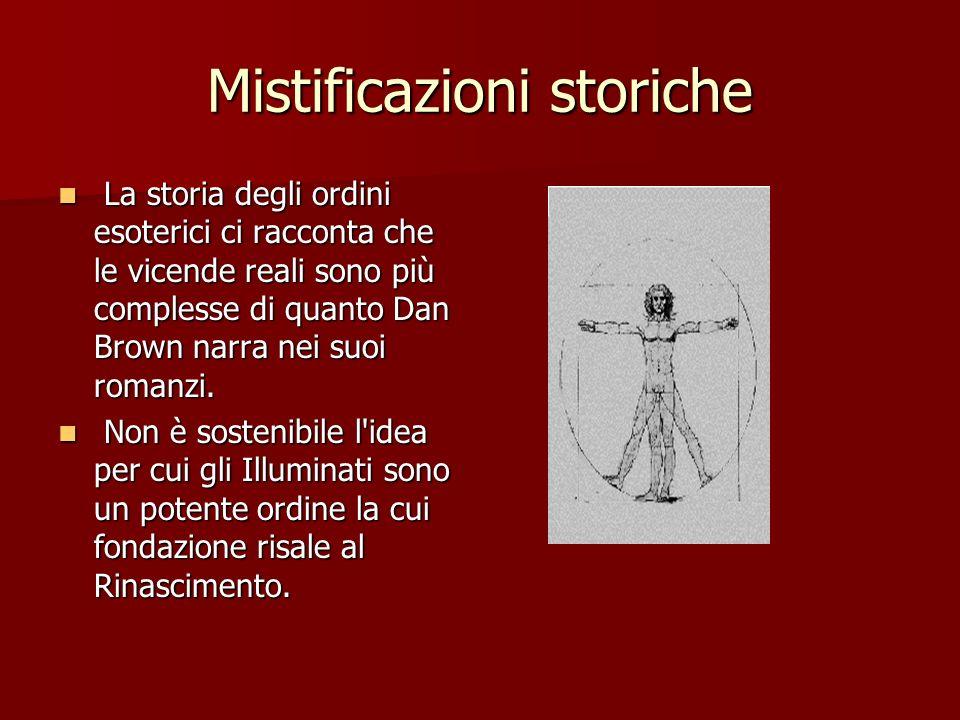 Mistificazioni storiche La storia degli ordini esoterici ci racconta che le vicende reali sono più complesse di quanto Dan Brown narra nei suoi romanz