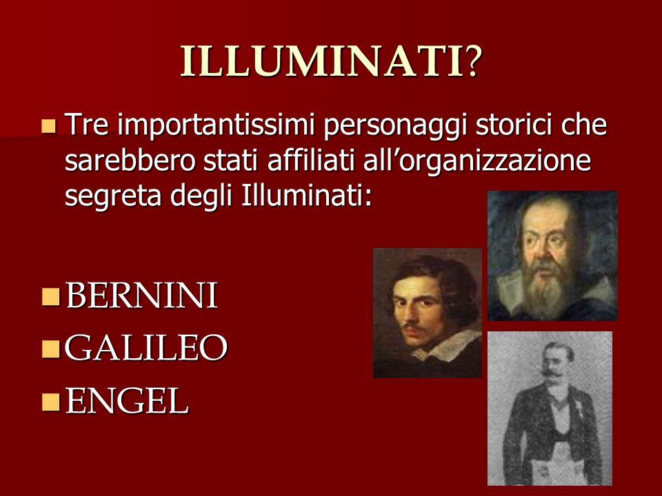 GIANLORENZO BERNINI Bernini seminò la città Eterna di indizi ed enigmi nascosti per poter condurre al covo solo i più degni tra gli aspiranti Illuminati.