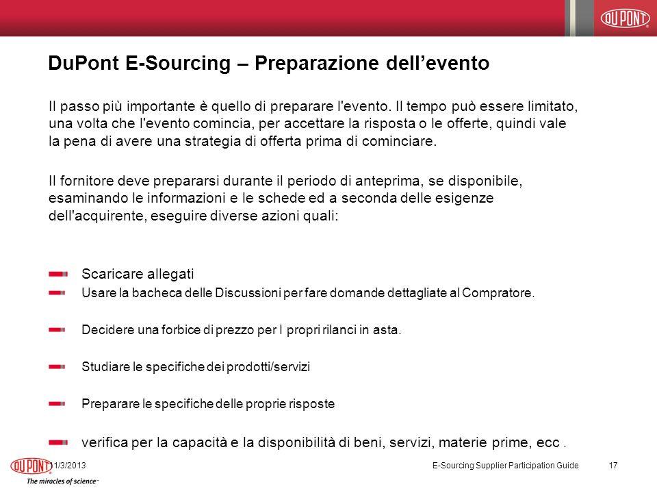 DuPont E-Sourcing – Preparazione dellevento 11/3/2013 E-Sourcing Supplier Participation Guide 17 Il passo più importante è quello di preparare l'event