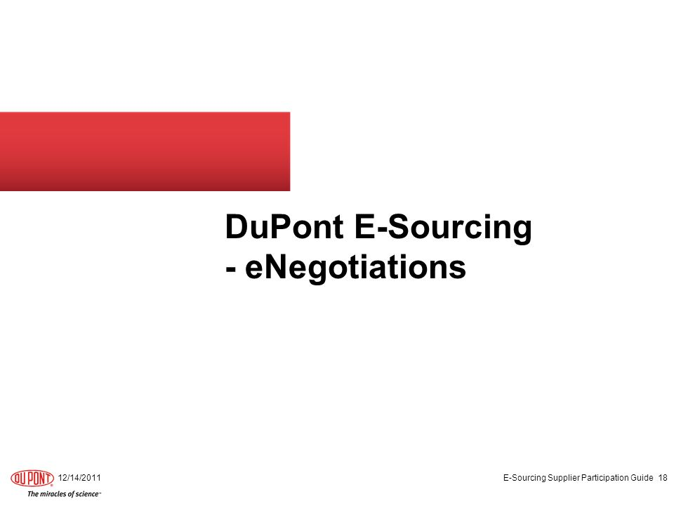 DuPont E-Sourcing - eNegotiations 12/14/2011 E-Sourcing Supplier Participation Guide 18