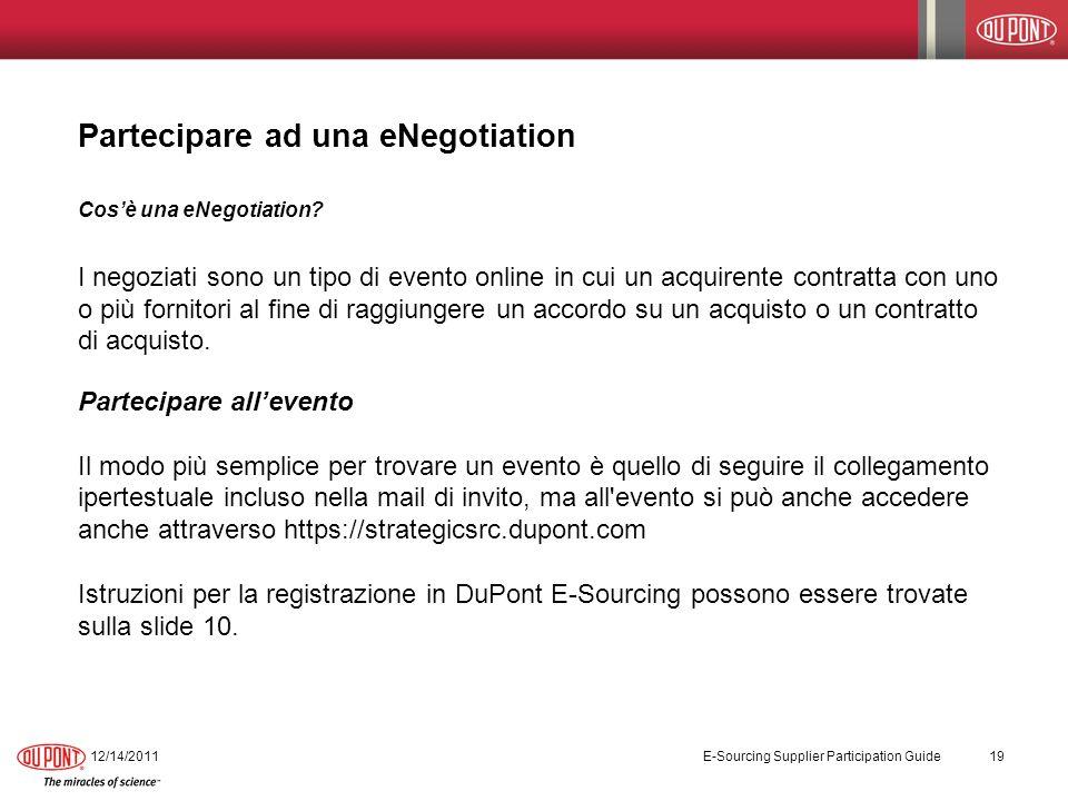Partecipare ad una eNegotiation Cosè una eNegotiation? I negoziati sono un tipo di evento online in cui un acquirente contratta con uno o più fornitor