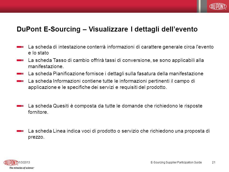 DuPont E-Sourcing – Visualizzare I dettagli dellevento 11/3/2013 E-Sourcing Supplier Participation Guide 21 La scheda di intestazione conterrà informa