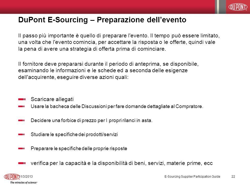 DuPont E-Sourcing – Preparazione dellevento 11/3/2013 E-Sourcing Supplier Participation Guide 22 Il passo più importante è quello di preparare l'event