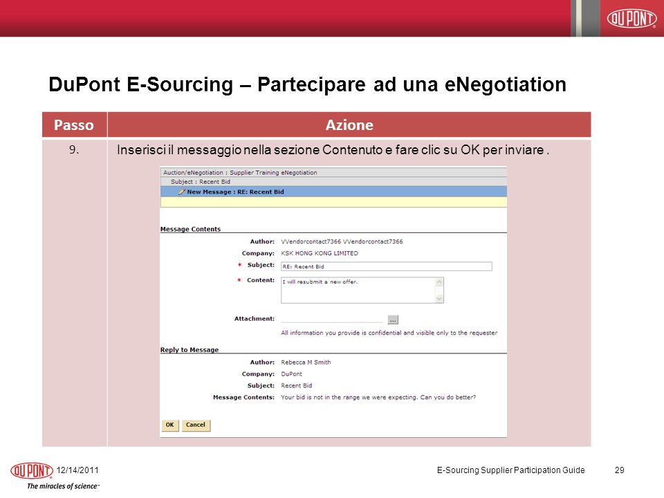 DuPont E-Sourcing – Partecipare ad una eNegotiation 12/14/2011 E-Sourcing Supplier Participation Guide 29 PassoAzione 9.