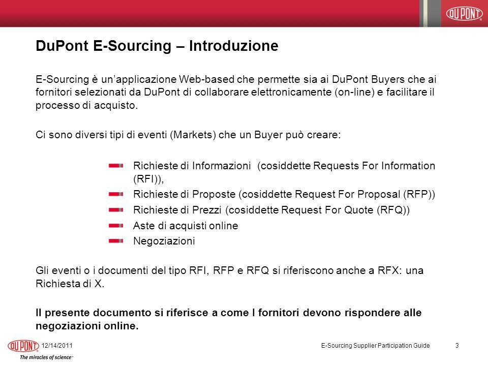 DuPont E-Sourcing – Workbench dei Fornitori 12/14/2011 E-Sourcing Supplier Participation Guide 14 Una volta effettuato con successo il log-in, ed accettate le condizioni, apparirà il Workbench.