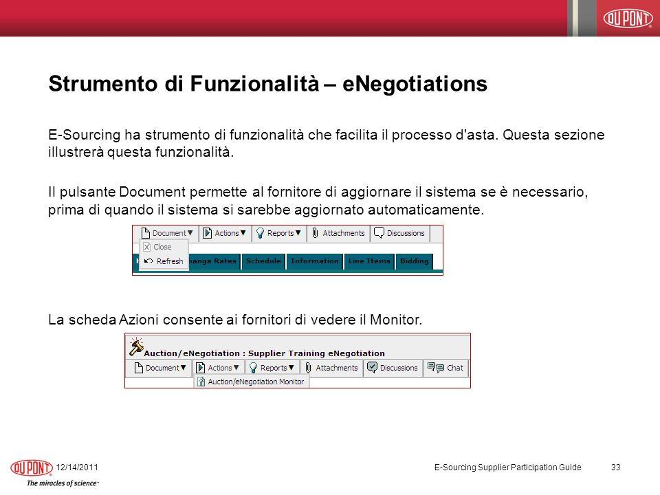 Strumento di Funzionalità – eNegotiations E-Sourcing ha strumento di funzionalità che facilita il processo d'asta. Questa sezione illustrerà questa fu