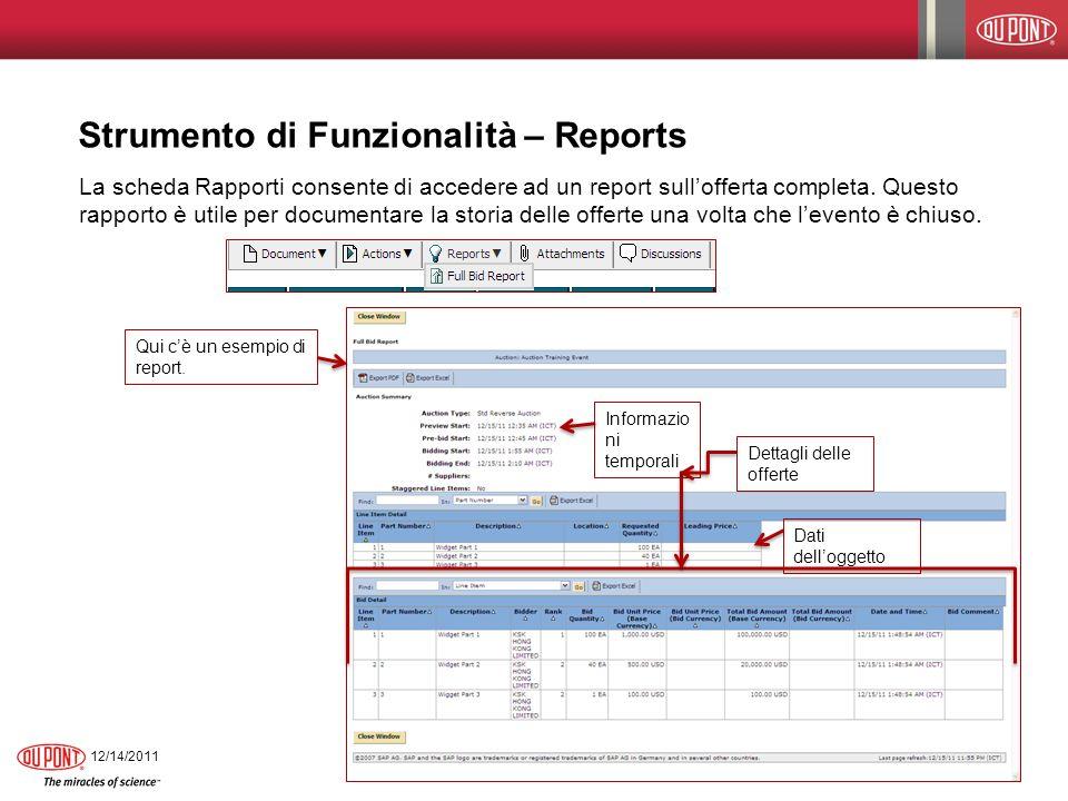 Strumento di Funzionalità – Reports La scheda Rapporti consente di accedere ad un report sullofferta completa. Questo rapporto è utile per documentare