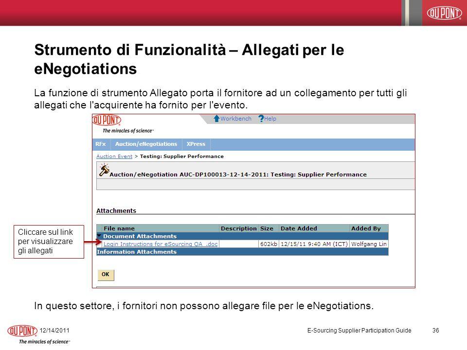 Strumento di Funzionalità – Allegati per le eNegotiations La funzione di strumento Allegato porta il fornitore ad un collegamento per tutti gli allegati che l acquirente ha fornito per l evento.