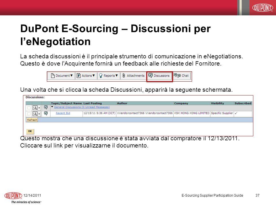 DuPont E-Sourcing – Discussioni per leNegotiation La scheda discussioni è il principale strumento di comunicazione in eNegotiations.