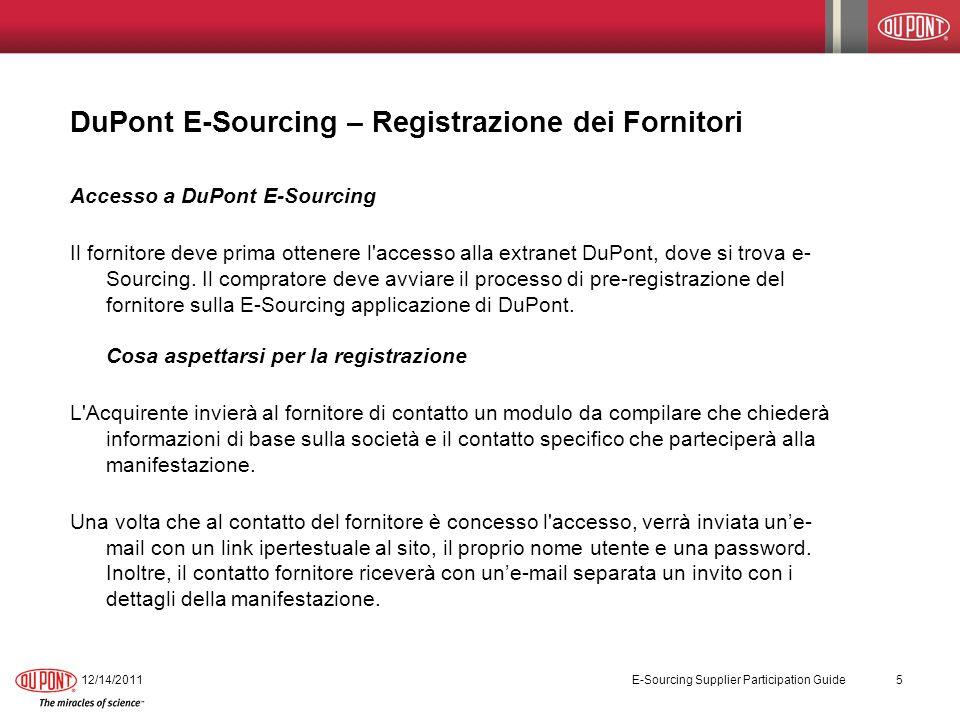 DuPont E-Sourcing – Workbench dei Fornitori (continua) 11/3/2013 E-Sourcing Supplier Participation Guide 16 Di seguito è riportato un esempio della parte finale del Workbench del Fornitore.