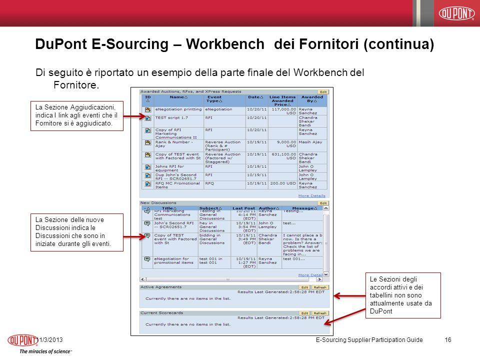 DuPont E-Sourcing – Workbench dei Fornitori (continua) 11/3/2013 E-Sourcing Supplier Participation Guide 16 Di seguito è riportato un esempio della pa