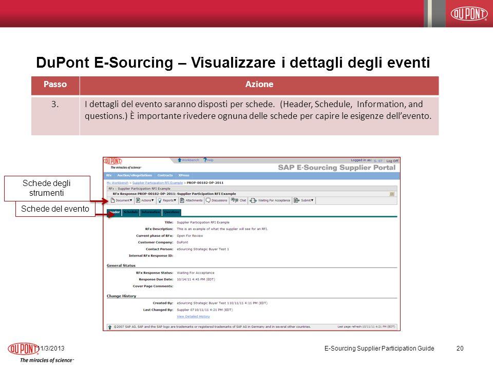 DuPont E-Sourcing – Visualizzare i dettagli degli eventi PassoAzione 3.I dettagli del evento saranno disposti per schede. (Header, Schedule, Informati