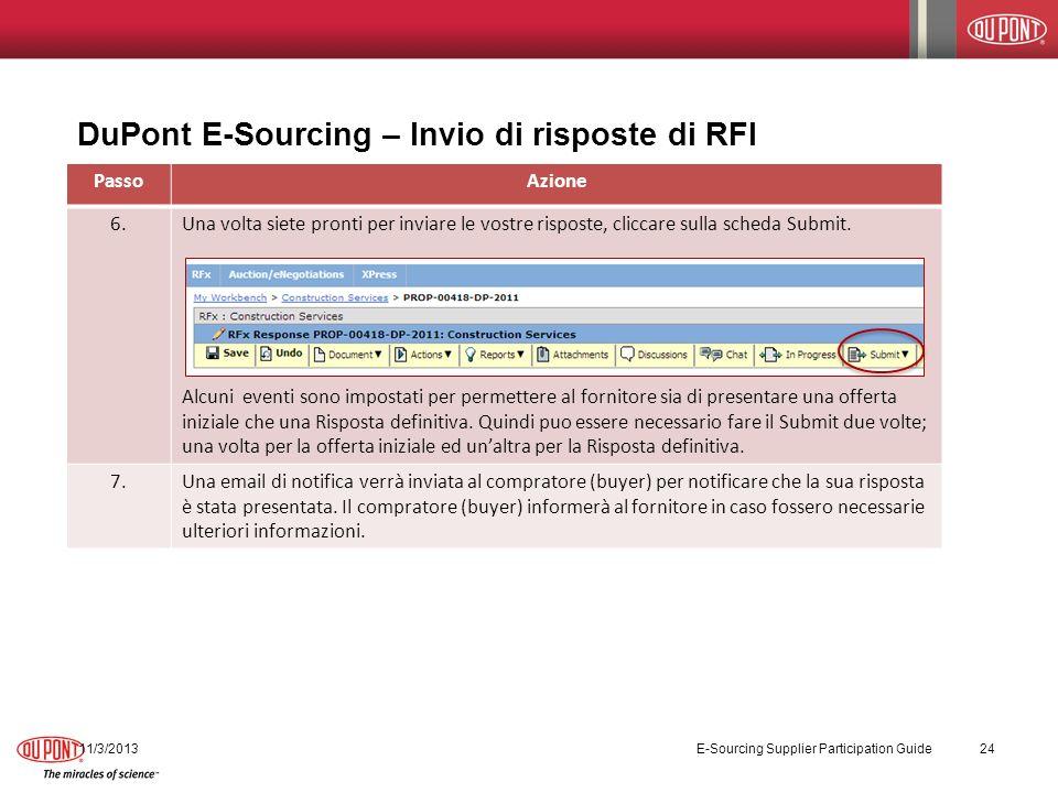 DuPont E-Sourcing – Invio di risposte di RFI 11/3/2013 E-Sourcing Supplier Participation Guide 24 PassoAzione 6.Una volta siete pronti per inviare le vostre risposte, cliccare sulla scheda Submit.