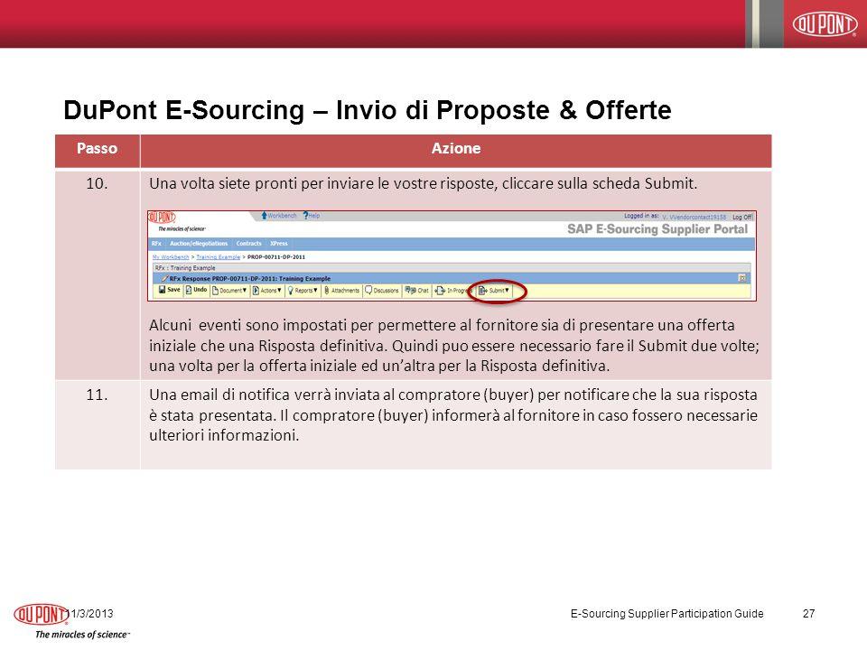 DuPont E-Sourcing – Invio di Proposte & Offerte 11/3/2013 E-Sourcing Supplier Participation Guide 27 PassoAzione 10.Una volta siete pronti per inviare le vostre risposte, cliccare sulla scheda Submit.