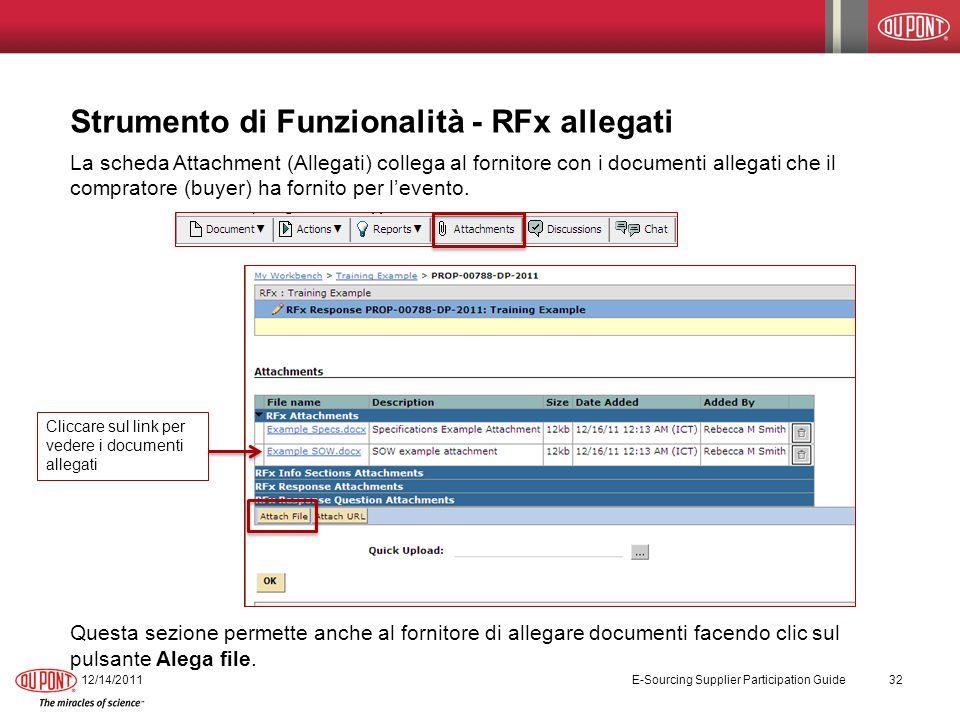 Strumento di Funzionalità - RFx allegati La scheda Attachment (Allegati) collega al fornitore con i documenti allegati che il compratore (buyer) ha fornito per levento.