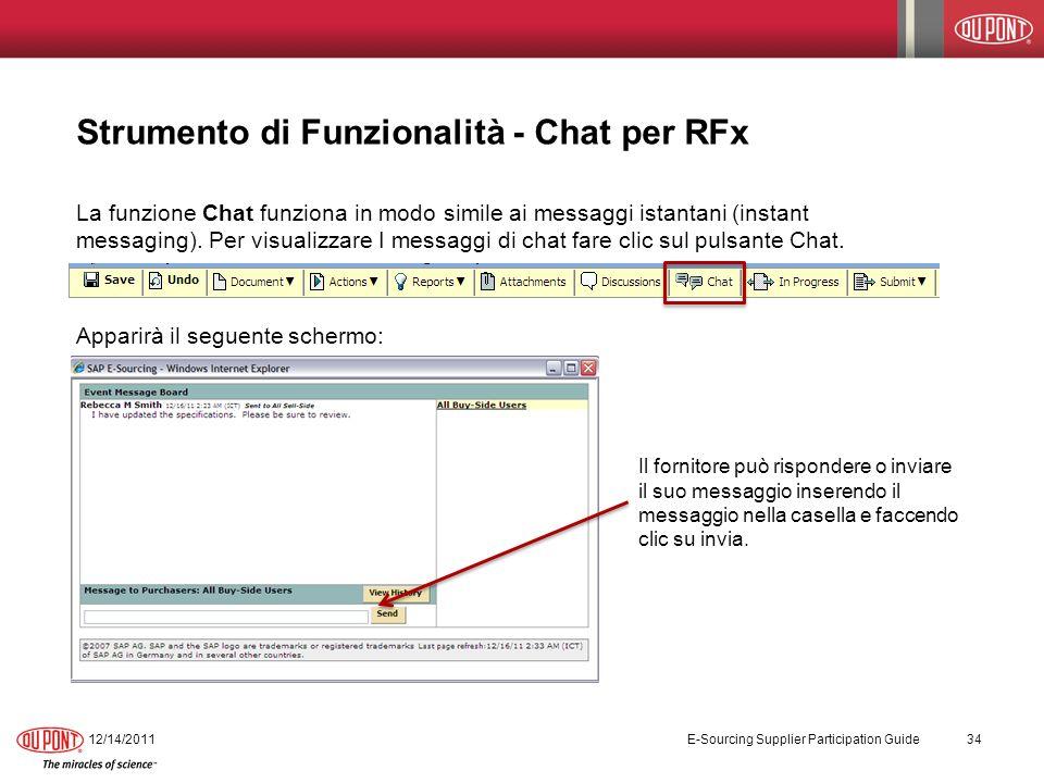 Strumento di Funzionalità - Chat per RFx La funzione Chat funziona in modo simile ai messaggi istantani (instant messaging). Per visualizzare I messag