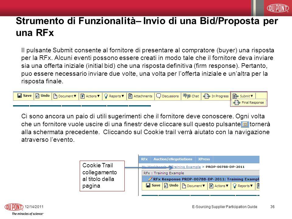 Strumento di Funzionalità– Invio di una Bid/Proposta per una RFx Il pulsante Submit consente al fornitore di presentare al compratore (buyer) una risposta per la RFx.