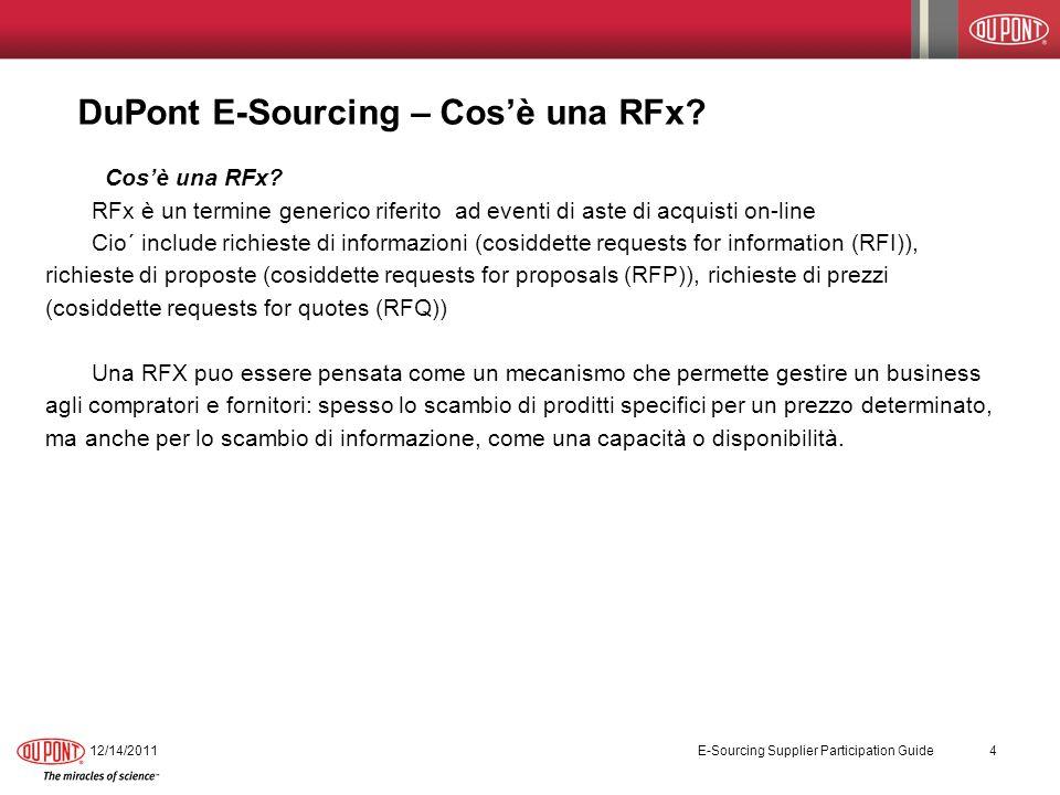 DuPont E-Sourcing – Cosè una RFx? Cosè una RFx? RFx è un termine generico riferito ad eventi di aste di acquisti on-line Cio´ include richieste di inf