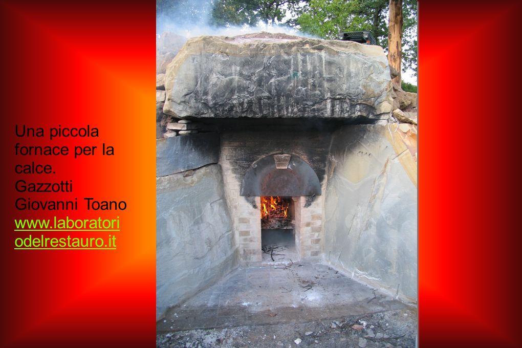 Una piccola fornace per la calce. Gazzotti Giovanni Toano www.laboratori odelrestauro.it