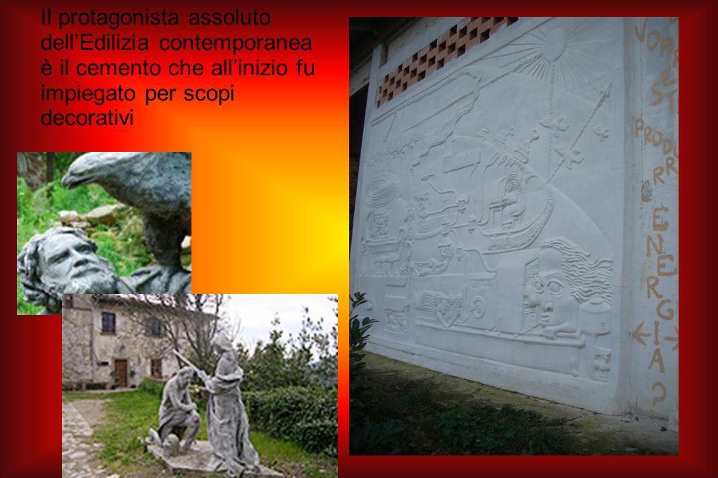 Il protagonista assoluto dellEdilizia contemporanea è il cemento che allinizio fu impiegato per scopi decorativi