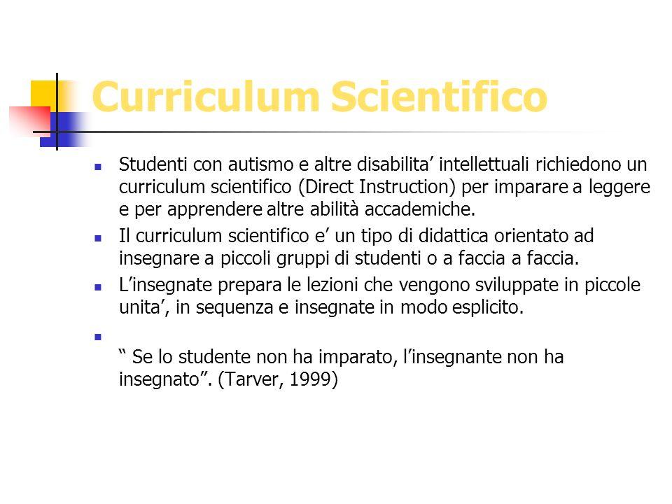 Curriculum Scientifico Studenti con autismo e altre disabilita intellettuali richiedono un curriculum scientifico (Direct Instruction) per imparare a