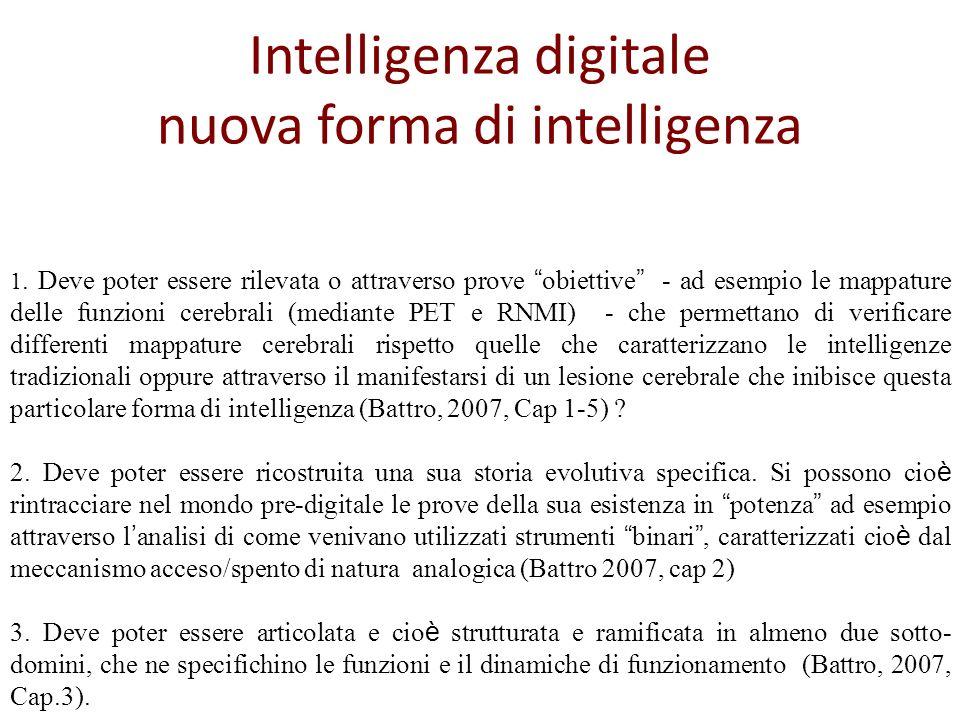 Intelligenza digitale nuova forma di intelligenza 1. Deve poter essere rilevata o attraverso prove obiettive - ad esempio le mappature delle funzioni