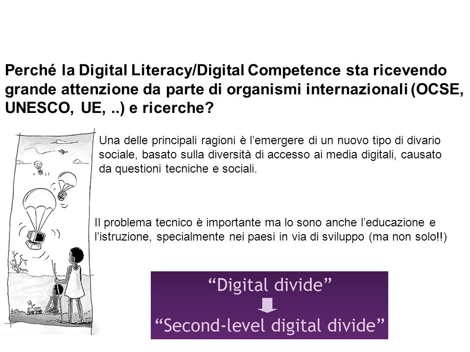 Perché la Digital Literacy/Digital Competence sta ricevendo grande attenzione da parte di organismi internazionali (OCSE, UNESCO, UE,..) e ricerche? U