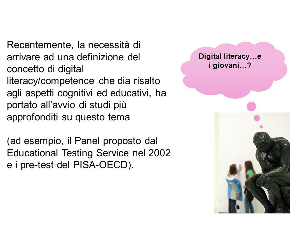 Recentemente, la necessità di arrivare ad una definizione del concetto di digital literacy/competence che dia risalto agli aspetti cognitivi ed educat