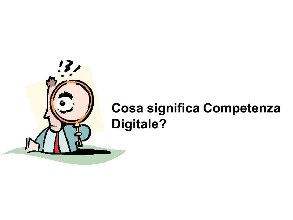 Cosa significa Competenza Digitale?
