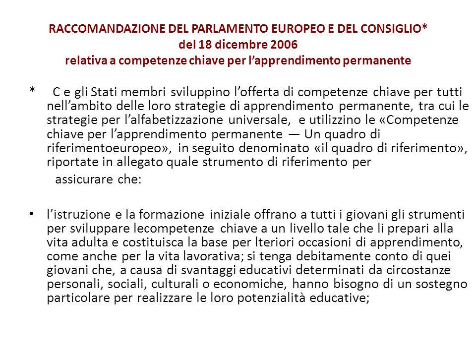 RACCOMANDAZIONE DEL PARLAMENTO EUROPEO E DEL CONSIGLIO* del 18 dicembre 2006 relativa a competenze chiave per lapprendimento permanente * C e gli Stat