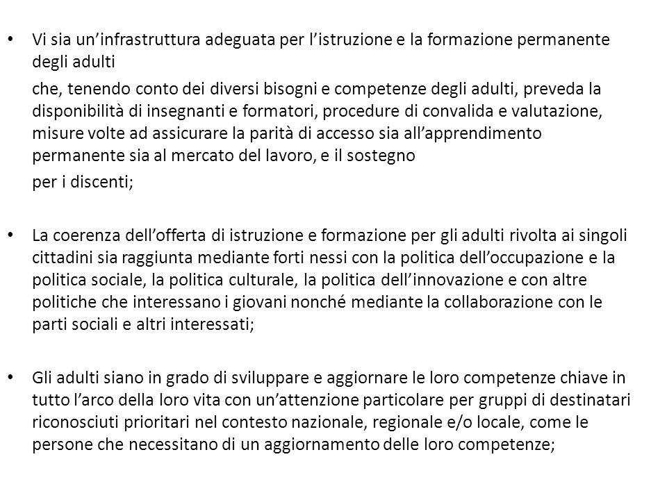 Vi sia uninfrastruttura adeguata per listruzione e la formazione permanente degli adulti che, tenendo conto dei diversi bisogni e competenze degli adu