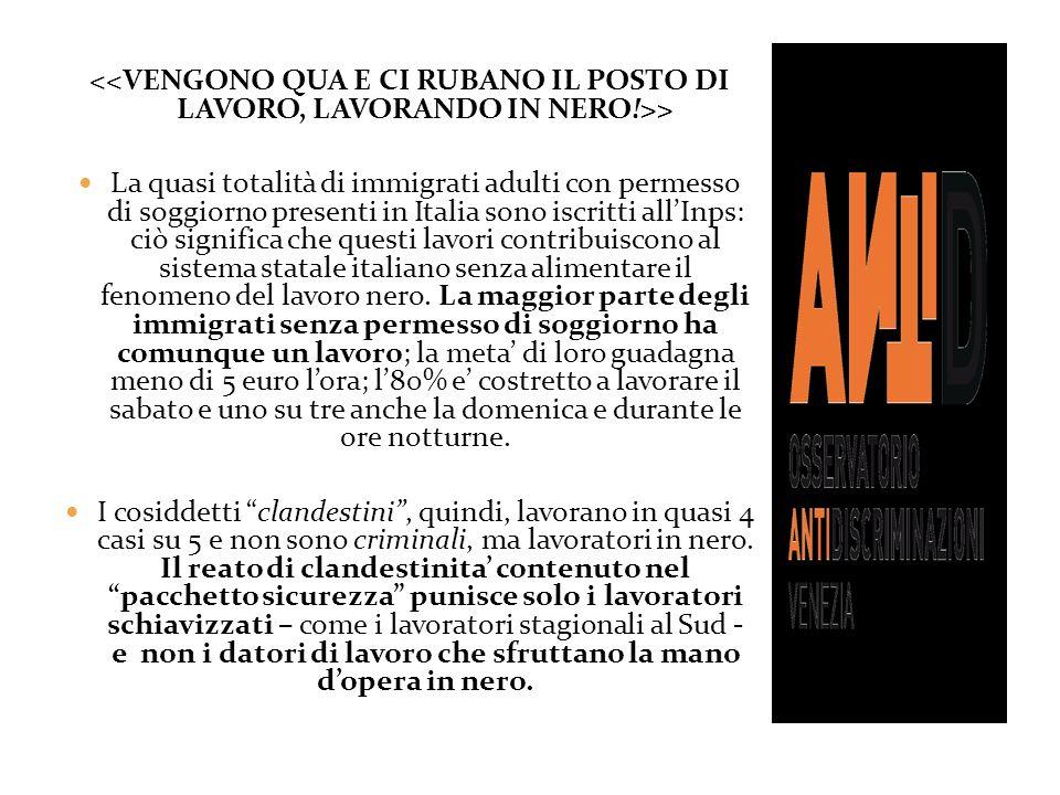 > La quasi totalità di immigrati adulti con permesso di soggiorno presenti in Italia sono iscritti allInps: ciò significa che questi lavori contribuis
