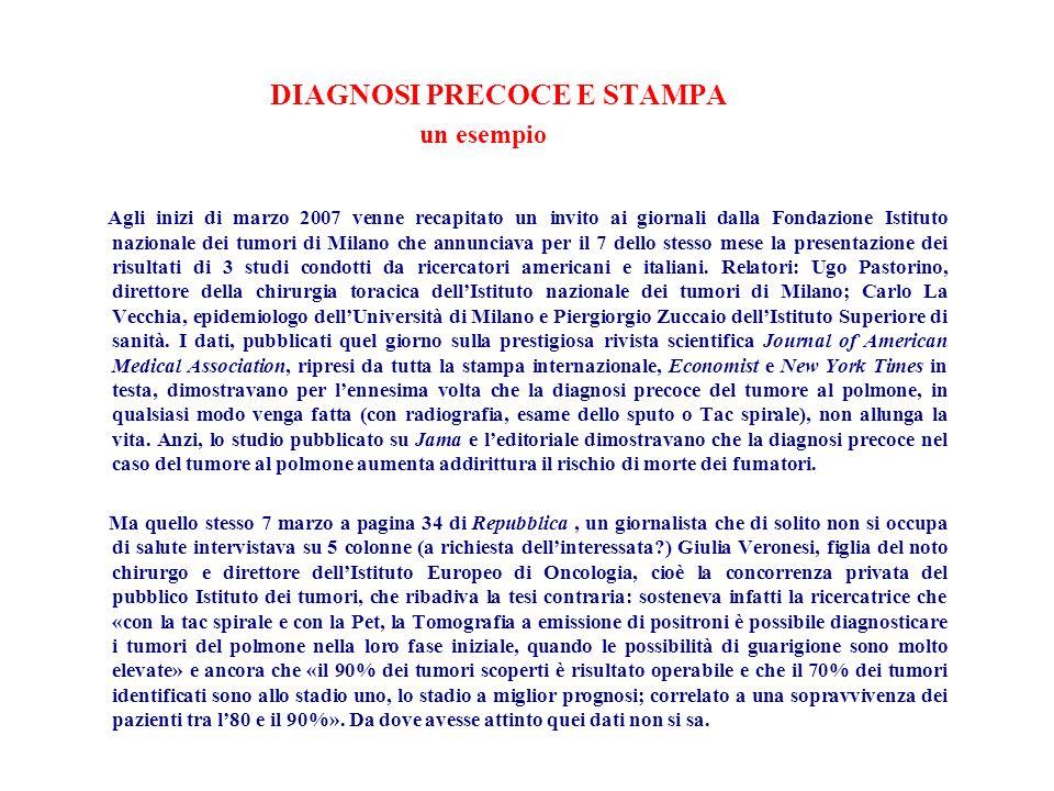 DIAGNOSI PRECOCE E STAMPA un esempio Agli inizi di marzo 2007 venne recapitato un invito ai giornali dalla Fondazione Istituto nazionale dei tumori di