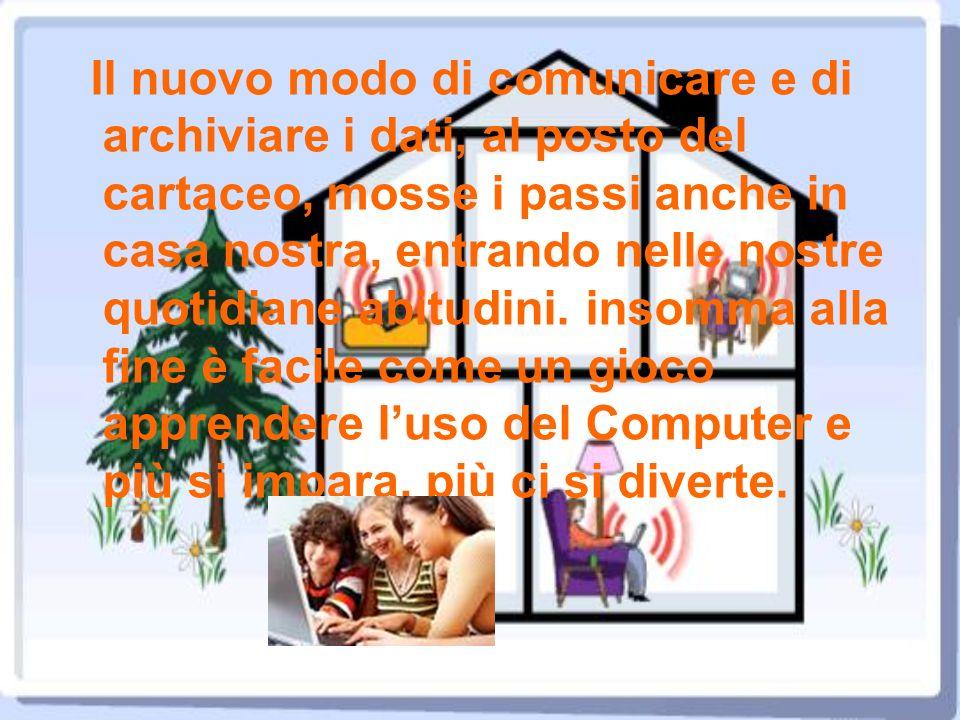Il nuovo modo di comunicare e di archiviare i dati, al posto del cartaceo, mosse i passi anche in casa nostra, entrando nelle nostre quotidiane abitud